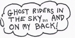 "Thumbnail teaser: a man says ""Ghost Riders in the sky...and on my back!"""