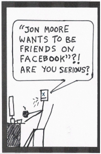 "Suburban Metal Dad sits in his office, at a computer, spits out coffee, and says, ""Jon Moore wants to be friends on Facebook""?! Are you serious?"""