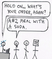 "teaser: A cashier says, ""I'm sorry… what will that be, again?"" An irritated man says, ""A number 2 meal with a soda."""